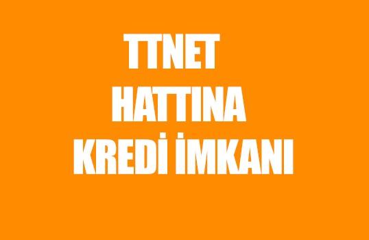 Türk Telekom TTNET Hattına Kredi