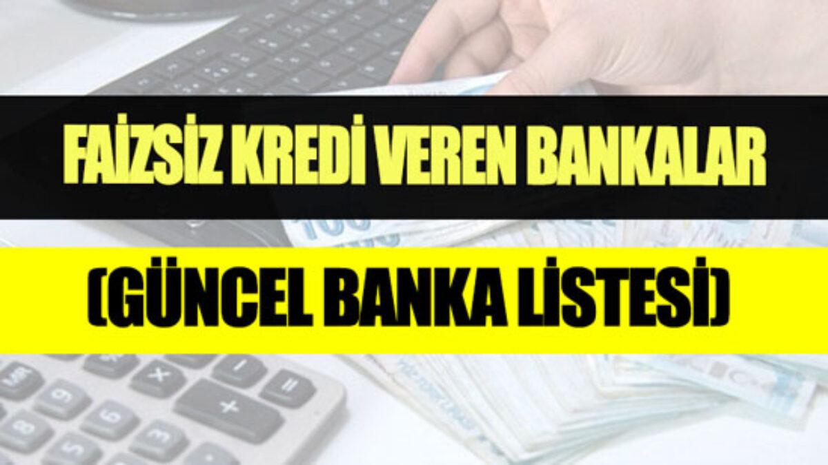 Faizsiz Kredi Veren Bankalar (Güncel Banka Listesi) Mart 2021