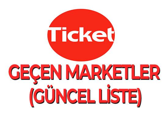 Ticket Geçen Marketler (İstanbul, Ankara, İzmir, Bursa, Eskişehir)