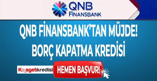 QNB Finansbank'tan Borç Kapama Kredi Müjdesi