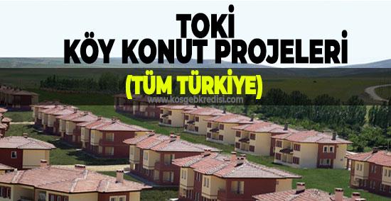 TOKİ Köy Konut Projeleri (TÜM TÜRKİYE)