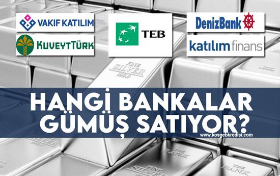 Hangi Bankalar Gümüş Satıyor?