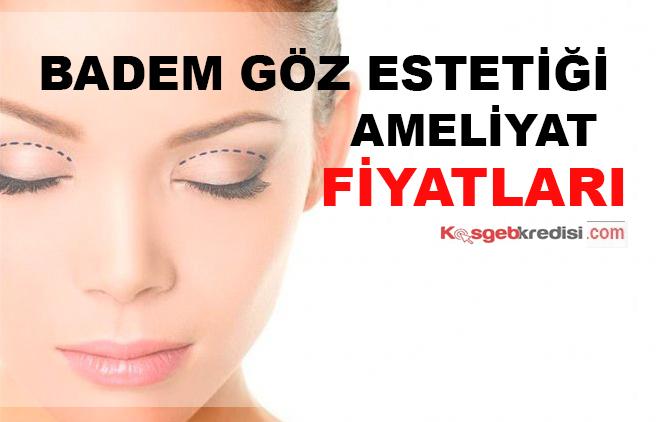 Badem Göz Estetik Fiyatları (Tüm Hastaneler)