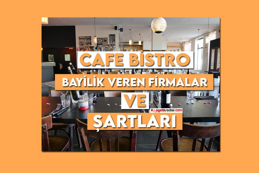 Cafe Bistro Bayilik Veren Firmalar ve Şartları