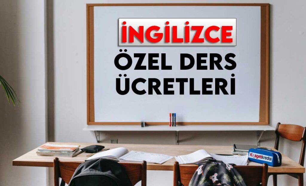 İngilizce Özel Ders Ücretleri (TÜM İLLER)